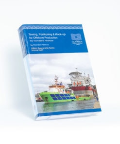 ELCOME - Clarkson Research Services Limited - Towing, Positioning and Hook-up for Offshore Production (Oilfield Seamanship Series Volume 8) - GP415 - 2005