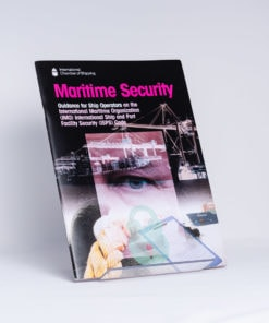 ELCOME International Chamber of Shipping - Maritime Security - Guidance for Ship Operators on the (IMO) International Ship and Port Facility Security (ISPS) Code - GP103 - 1st Edition 2003