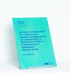 ELCOME IMO - IMO Model Course - Ratings Forming Part of a Watch in a Manned Engine-Room or Designated to Perform Duties in a Periodically Unmanned Engine-Room - IMOT709E - 2017 Edition