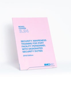 ELCOME IMO - IMO Model Course - Security Awareness Training for Port Facility Personnel with Designated Security Duties - IMOTA324E - 2018 Edition